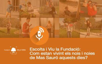 Escolta i viu la Fundació: coneix els nois i les noies de Mas Sauró